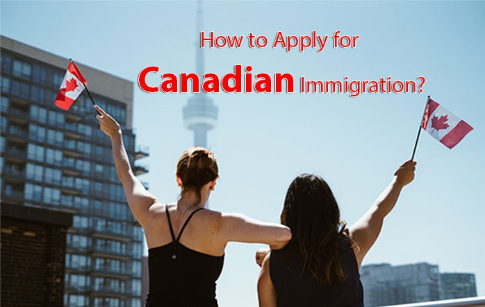 How to Apply for Canadian Immigration?