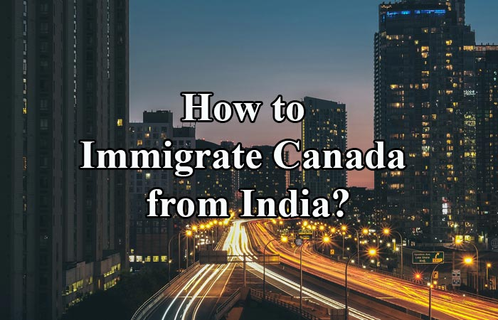 How to Immigrate to Canada from India?