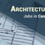 Architecture Jobs in Canada for Indians