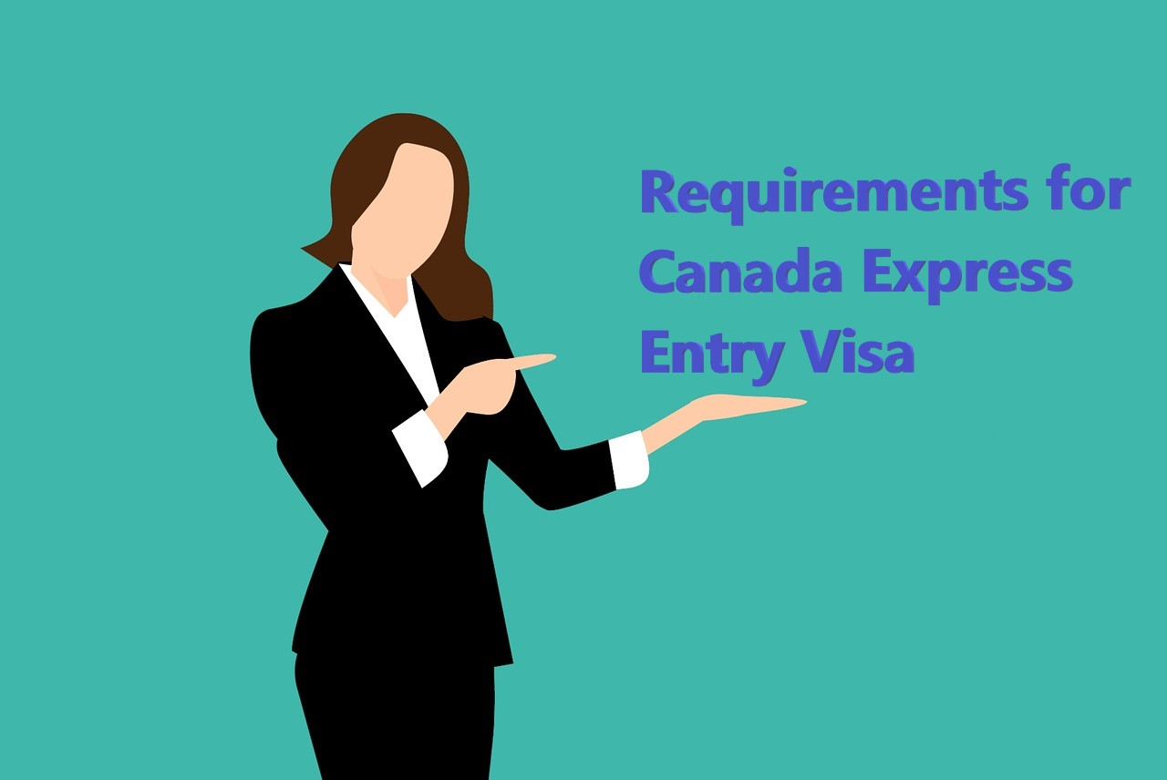 Requirements for Canada Express Entry Visa