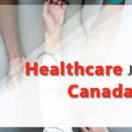 Healthcare Jobs in Canada For Indians